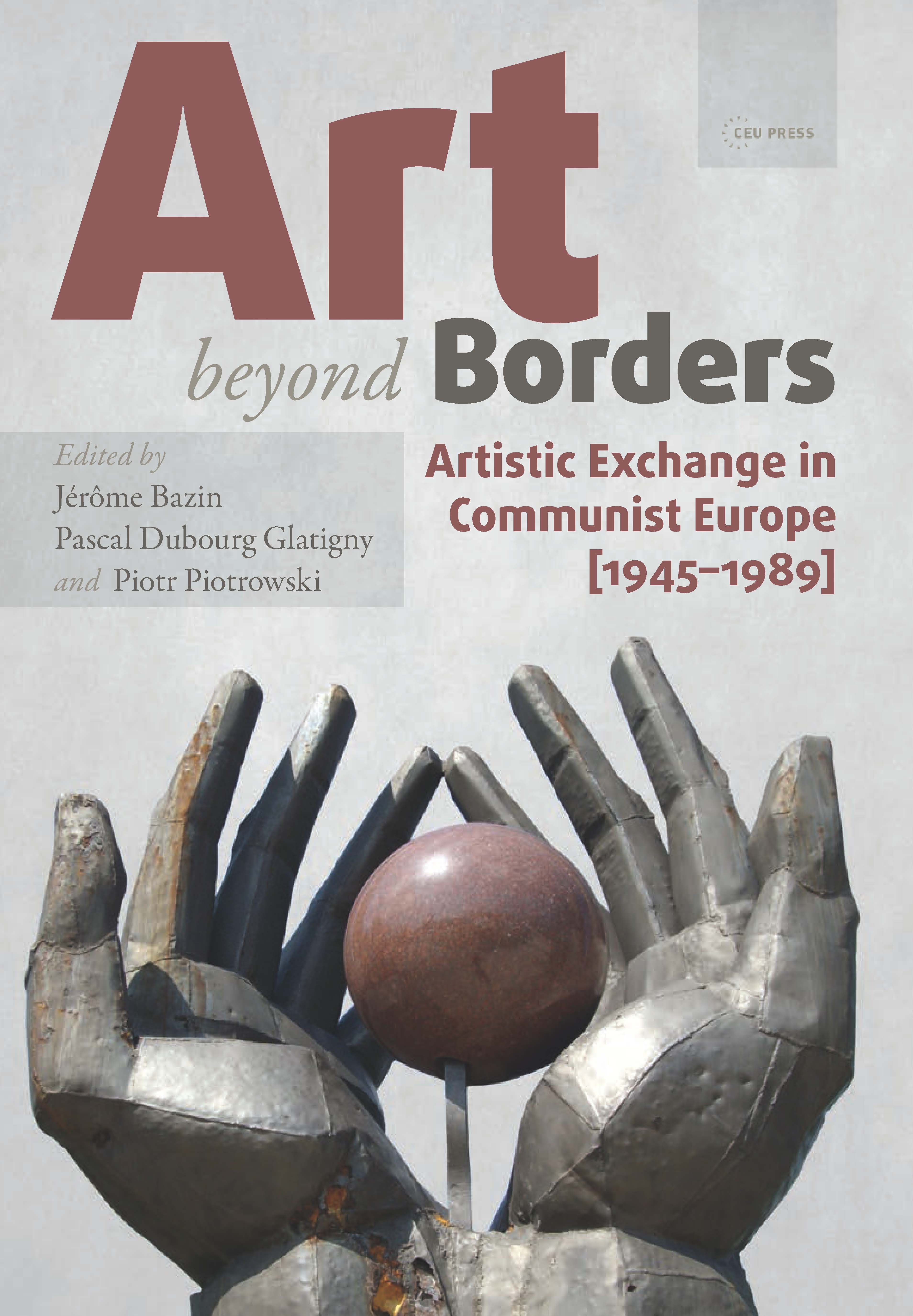 Art beyond Borders: Artistic Exchange in Communist Europe (1945–1989)